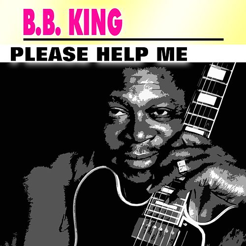 Please Help Me von B.B. King