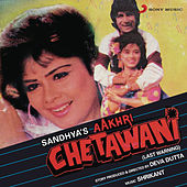 Aakhri Chetawani (Original Motion Picture Soundtrack) by Various Artists