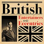 British Entertainers and Eccentrics by Various Artists