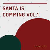 Play & Download Santa is Comming Vol.1 by Various Artists | Napster