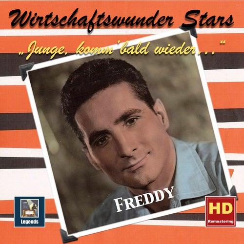 Wirtschaftswunder-Stars: Freddy – Junge, komm bald wieder (Digital Remaster) von Freddy Quinn