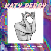 Chained To The Rhythm (Oliver Heldens Remix) by Katy Perry