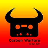Play & Download Carbon Warfare by Dan Bull | Napster