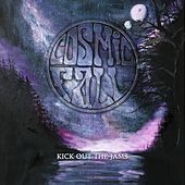 Play & Download Kick out the Jams by Cosmic Fall | Napster