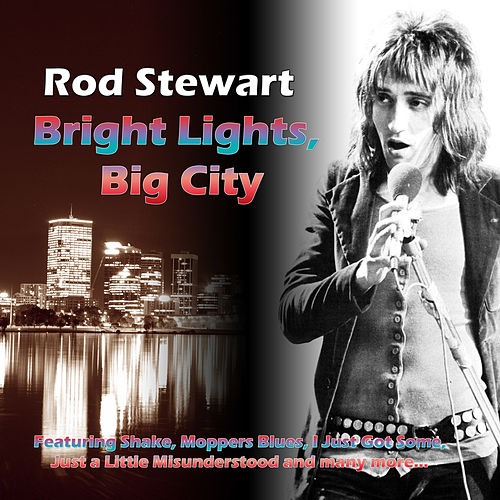 Play & Download Bright Lights, Big City by Rod Stewart | Napster