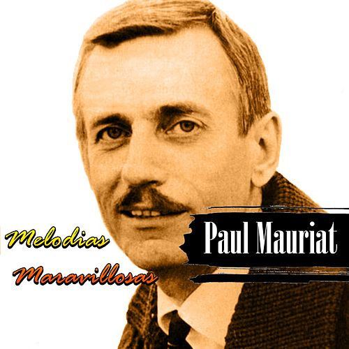 Play & Download Melodias Maravillosas by Paul Mauriat | Napster