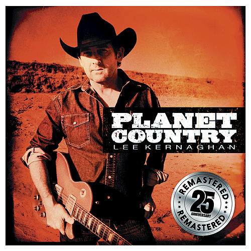 Play & Download Planet Country (Remastered) by Lee Kernaghan | Napster