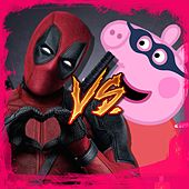 Play & Download Deadpool vs Pepa Pig by Kronno Zomber | Napster
