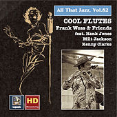 All That Jazz, Vol. 82: Cool Flutes – Frank Wess & Friends (Remastered 2017) by Frank Wess