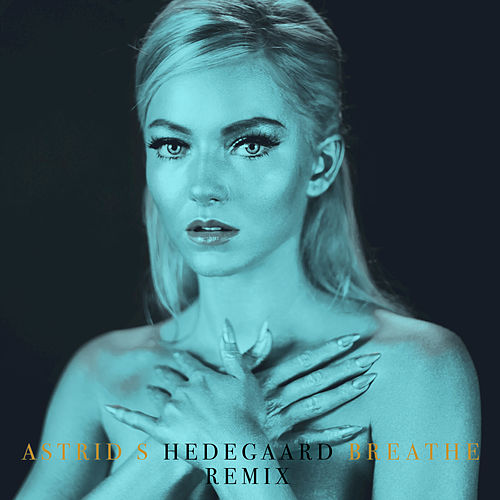 Play & Download Breathe (HEDEGAARD Remix) by Astrid S | Napster