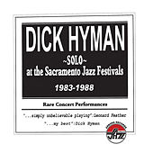 Solo At The Sacramento Jazz Festivals 1983-1988 by Dick Hyman