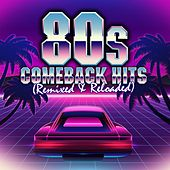 80S Comeback Hits: Remixed & Reloaded by Various Artists