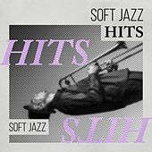 Play & Download Soft Jazz Hits by Various Artists | Napster