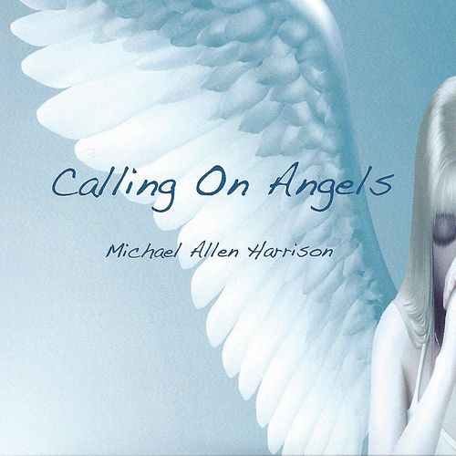 Calling on Angels by Michael Allen Harrison