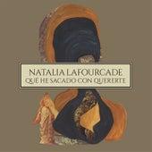 Qué He Sacado Con Quererte von Natalia Lafourcade
