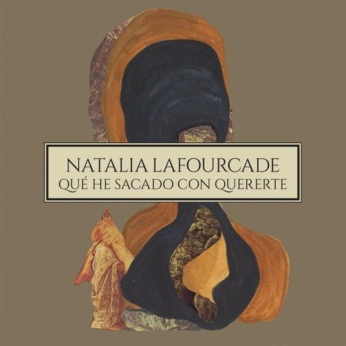 Qué He Sacado Con Quererte by Natalia Lafourcade