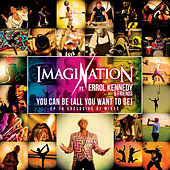You Can Be (All You Want to Be) [feat. Errol Kennedy & Friends]: 16 Exclusive DJ Mixes by Imagination