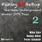 The Funky B3 Bebop German Underground Tour, Vol. 2 by Danny Adler