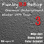 The Funky B3 Bebop German Underground Tour, Vol. 3 by Danny Adler