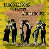 Tango Lessons in a Fascist Whorehouse by The Rudy Schwartz Project