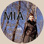 Heavy Now by Mia