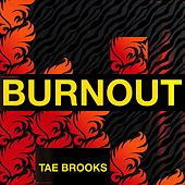 Burnout by Tae Brooks