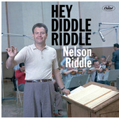 Play & Download Hey Diddle Riddle by Nelson Riddle | Napster