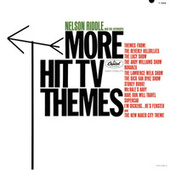 Play & Download More Hit TV Themes by Nelson Riddle | Napster