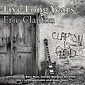 Play & Download Five Long Years by Eric Clapton | Napster