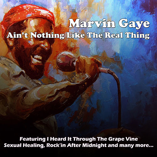 Play & Download Aint Nothing Like The Real Thing by Marvin Gaye | Napster