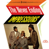 Play & Download The Never Ending Impressions by The Impressions | Napster