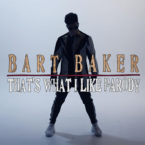 That's What I Like Parody by Bart Baker