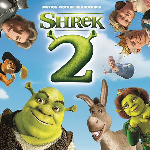 Shrek 2 (Original Motion Picture Soundtrack) by Various Artists