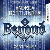 Beyond, Folge 3: CONTINUE? von Andrea Bottlinger