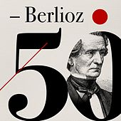 Play & Download Berlioz 50 by Various Artists | Napster