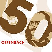 Play & Download Offenbach 50 by Various Artists | Napster