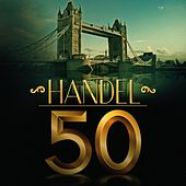 Play & Download Handel 50 by Various Artists | Napster