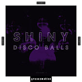 Shiny Disco Balls, Vol. 1 by Various Artists