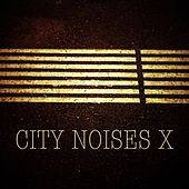 Play & Download City Noises X - Raw Techno Cuts by Various Artists | Napster