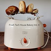 Fresh Tech House Bakery, Vol. 4 by Various Artists