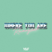 Where You Are (Reimagined) by Hillsong Young & Free