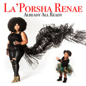 Already All Ready by La'Porsha Renae