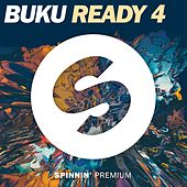 Play & Download Ready 4 by Buku | Napster