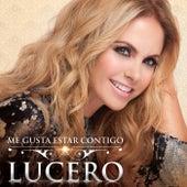 Me Gusta Estar Contigo by Lucero