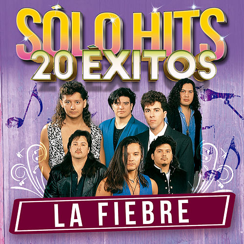 Play & Download Sólo Hits (20 Éxitos) by La Fiebre | Napster