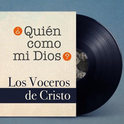 Quien Como Mi Dios by Los Voceros de Cristo