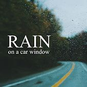 Rain on a Car Window by Background Noise Lab