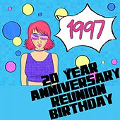 Play & Download 1997 (20 Year Anniversary Reunion Birthday) by Various Artists | Napster
