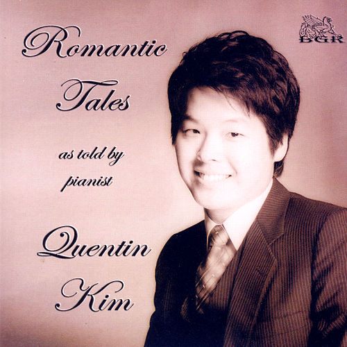 Romantic Tales As Told By Pianist Quentin Kim by Quentin Kim