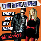That's Not My Name (Remix Bundle) by The Ting Tings